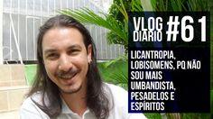 Vlog Diário #61 - Licantropia, Lobisomens, pq não sou mais umbandista, P...