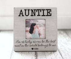 Christmas Gift for Aunt Auntie 'As Lucky As Can Be The Best Aunt' Quote Personalized Picture Frame - DIY Gifts Wedding Ideen Personalized Picture Frames, Personalised Gifts For Him, Christmas Presents For Aunts, Best Aunt Quotes, Beste Tante, Auntie Gifts, Image Gifts, Relationship Gifts, Gift Quotes