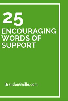 25 Encouraging Words of Support
