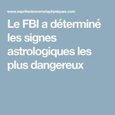 Le FBI a déterminé les signes astrologiques les plus dangereux