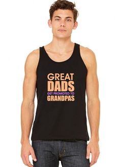 great dads get promoted to grandpas Tank Top