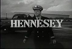 Hennesey, starring Jackie Cooper aired on CBS from 1959 to Toy Story Movie, Movie Tv, Kelly's Heroes, 60s Tv Shows, Stand Up Comedians, Title Card, Tv Land, Old Tv, Documentaries
