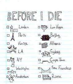 A literal Bucket List. I've crossed off four. :)