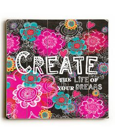 Another great find on #zulily! 'Create the Life of Your Dreams' Wood Wall Art by ArteHouse #zulilyfinds