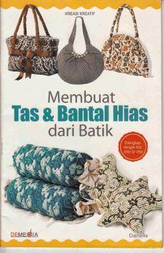 Kutu - Kutu Bukuku: Membuat Tas & Bantal Hias dari Batik Written by Da...