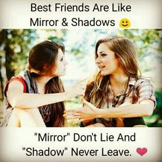 Best friends are like mirror & shadows. Read here all Top Friendship Quotes. Best friends are like mirror & shadows. Read here all Top Friendship Quotes. Best Friends Quote, Besties Quotes, Friends Are Like, Cute Quotes, Funny Quotes, True Friends, Best Friend Nicknames, Funny Facts, Short Friendship Quotes