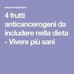 4 frutti anticancerogeni da includere nella dieta - Vivere più sani