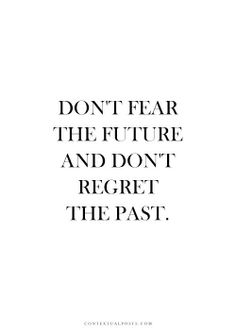 Do not fear Great Quotes, Quotes To Live By, Me Quotes, Inspirational Quotes, Cheesy Quotes, Short Quotes, The Words, Cool Words, Mantra
