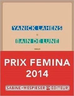 Bain de lune - Yanick Lahens  ( Prix Femina 2014)