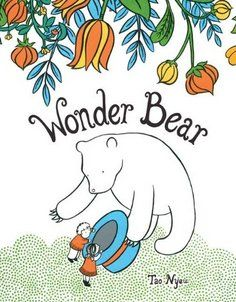 """The Best Books to Read With Your Kids -Wonder Bear Tao Nyeu """"A book with no words, encourages kids to make up their own. The author's master's project and first book -- so gorgeous! Wordless Picture Books, Wordless Book, Best Books To Read, Good Books, My Books, Library Books, Read Aloud, Book Lists, Kids And Parenting"""