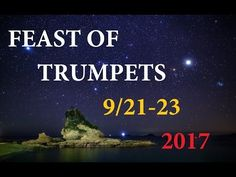 ✅ The FEAST OF TRUMPETS 2017 and the Precision l Revelation 12 Sign of the Son of Man l 2nd Exodus - YouTube
