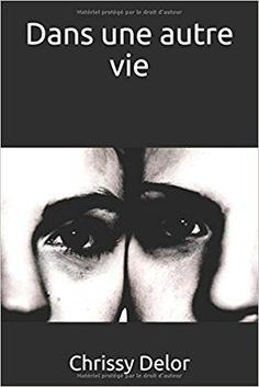 Amazon.fr - Dans une autre vie - Chrissy Delor - Livres Roman
