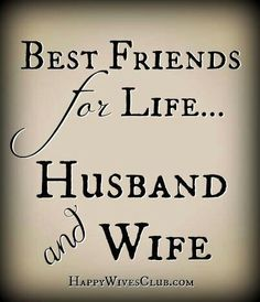 Love Quotes : Best Friends For Life - Happy Wives Club - Quotes Time Best Friends Quote, Best Friends For Life, My Best Friend, Friend Quotes, Happy Marriage, Love And Marriage, Marriage Advice, Marriage Thoughts, Godly Marriage