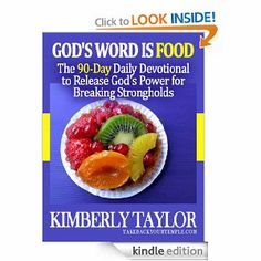 God's Word is Food: The 90-Day Daily Devotional to Release God's Power for Breaking Strongholds by Kimberly Taylor. $8.05. Author: Kimberly Taylor. 110 pages