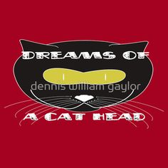 dreams of a cat head [black] - T-Shirts & Hoodies by dennis william gaylor, custom illustrated posters, prints, tees. Unique bespoke designs by dennis william gaylor . Custom Tees, Bespoke Design, Posters, Dreams, Hoodies, Cats, Unique, Prints, T Shirt