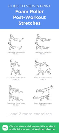 Foam Roller Post-Workout Stretches – click to view and print this illustrated exercise plan created with #WorkoutLabsFit
