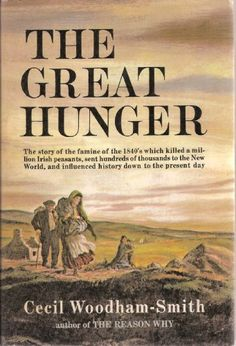 The Great Hunger, Ireland 1845 - the Story of the Famine of the by Cecil Woodham-Smith, I usually prefer fiction but this book was riveting. I learned a lot about this period of Irish history. I Love Books, Great Books, Books To Read, My Books, Reading Lists, Book Lists, Reading Club, Historical Fiction, Book Authors