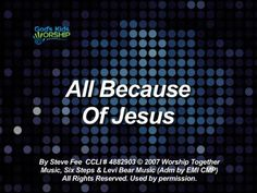 Kids Worship Songs: All Because Of Jesus
