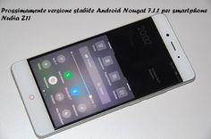 UNIVERSO NOKIA: Versione stabile Nougat smartphone Nubia Z11