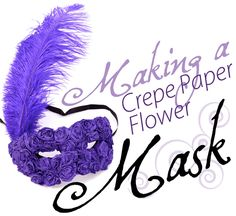 How to decorate a paper mache mask with crepe paper flowers
