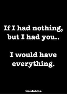 You are my everything You Are My Everything Quotes, Love You Forever Quotes, Love Quotes, Inspirational Quotes, Sarcastic Quotes, Funny Quotes, Love You Babe, Self Confidence Quotes, You Are Special