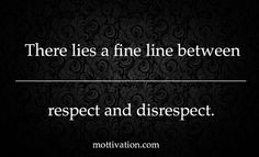 But the bottom line is this... If you step across this line and disrespect yourself, you shouldn't be surprised when others get in line to do the same. - Chris Mott - www.mottivation.com