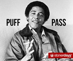 Barack Obama: I love how people use pics like this in anti Obama lit. If a black man smoking and smiling angers you, it says more about you than it does Obama. Barack Obama, Obama President, Current President, Dreams From My Father, Cannabis, Young Leaders, War On Drugs, Billy Joel, Fotografia