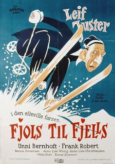 Poster for Fjols til fjells, a Norwegian comedy directed by Edith Carlmar and starring Lief Juster and Unni Bernhoft, released in 1957.