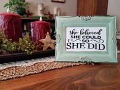 Hey, I found this really awesome Etsy listing at https://www.etsy.com/listing/486457346/she-believed-she-could-so-she-did-frame