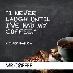 Coffee...see, I knew I loved Clark Gable for a reason!