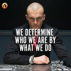 "Agent 47 (Rupert Friend) in Hitman: Agent 47: ""We determine who we are by what we do."" #quote #moviequote"