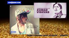 Aisa Hi Hota Haii- Shaskvir /ft. Kumar vishwas /latest hindi song 2016/c...