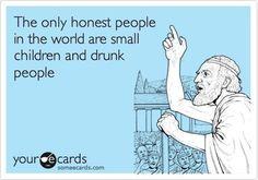 LOVE this! See, i'm not mean when i'm drunk i'm just honest! ;)