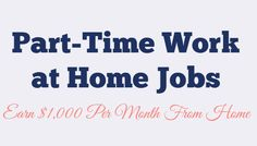Part-Time Work at Home Jobs: Earn $1,000 Per Month From Home