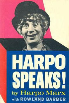 """Harpo Marx, the silent Marx Brother, wrote a book called """"Harpo Speaks!"""", giving himself a voice and speaking on some of his experiences with show business.  But Harpo was hugely successful, and Zeppo was really the one who needed his story heard."""