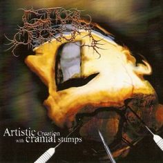 Artistic Creation with Cranial Stumps EP  August 24, 2004