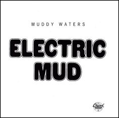 .ESPACIO WOODYJAGGERIANO.: MUDDY WATERS - (1968) Electric mud http://woody-jagger.blogspot.com/2012/05/muddy-waters-1968-electric-mud.html
