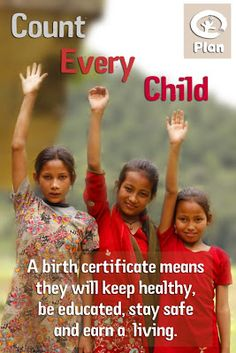 Universal Birth Registration is so crucial for girls in the developing world.  It allows them access to health and educational entitlements, legal status, and helps prevent illegal underage marriage and trafficking.  Great strides are being made through the partnerships of NGO's and governments.