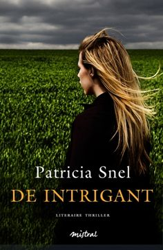 De intrigant. In deze literaire thriller schrijft Patricia Snel over de stadse vrouw Anna die na het overlijden van haar oma naar een klein dorpje in Drenthe vertrekt. Al snel raakt ze verstrikt in een web van intriges.
