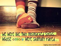 I wear mismatched socks on purpose sometimes ^_^