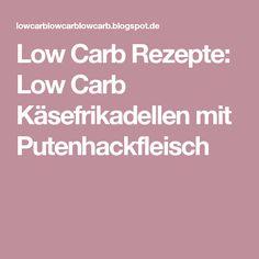 Low Carb Rezepte: Low Carb Käsefrikadellen mit Putenhackfleisch