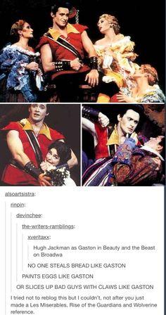 Hugh Jackman as Gaston