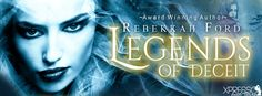 Tome Tender: #Cover Reveal - Legends of Deceit by Rebekkah Ford...