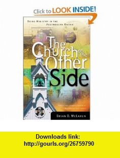 The Church on the Other Side Brian D. McLaren , ISBN-10: 0310237076  ,  , ASIN: B005Q6KEKE , tutorials , pdf , ebook , torrent , downloads , rapidshare , filesonic , hotfile , megaupload , fileserve