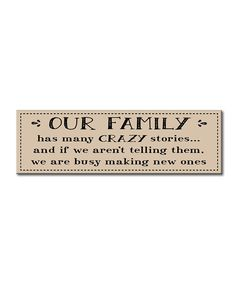Look at this 'Our Family Has Many Crazy Stories' Sign on #zulily today!