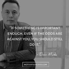The 15 Most Remarkable Elon Musk Quotes, best inspirational quote