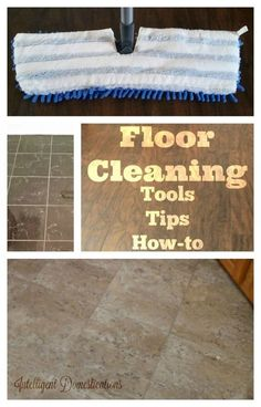 Floor Cleaning Tools, Tips & How-To | Intelligent Domestications: