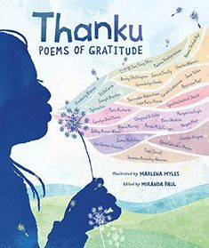 Thanku : poems of gratitude / illustrated by Marlena Myles ; edited by Miranda Paul. Best Books To Read, Good Books, My Books, Gratitude Poems, Poetry Anthology, Forms Of Poetry, National Poetry Month, Poetry Collection, Mentor Texts