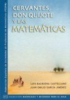 Cervantes, Don Quijote y las matemáticas / Luis Balbuena Castellano, Juan Emilio García Jiménez. http://absysnetweb.bbtk.ull.es/cgi-bin/abnetopac01?TITN=522528