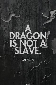A Dragon Is Not A Slave ~ Daenerys Targaryen ~ Game of Thrones Fan Art